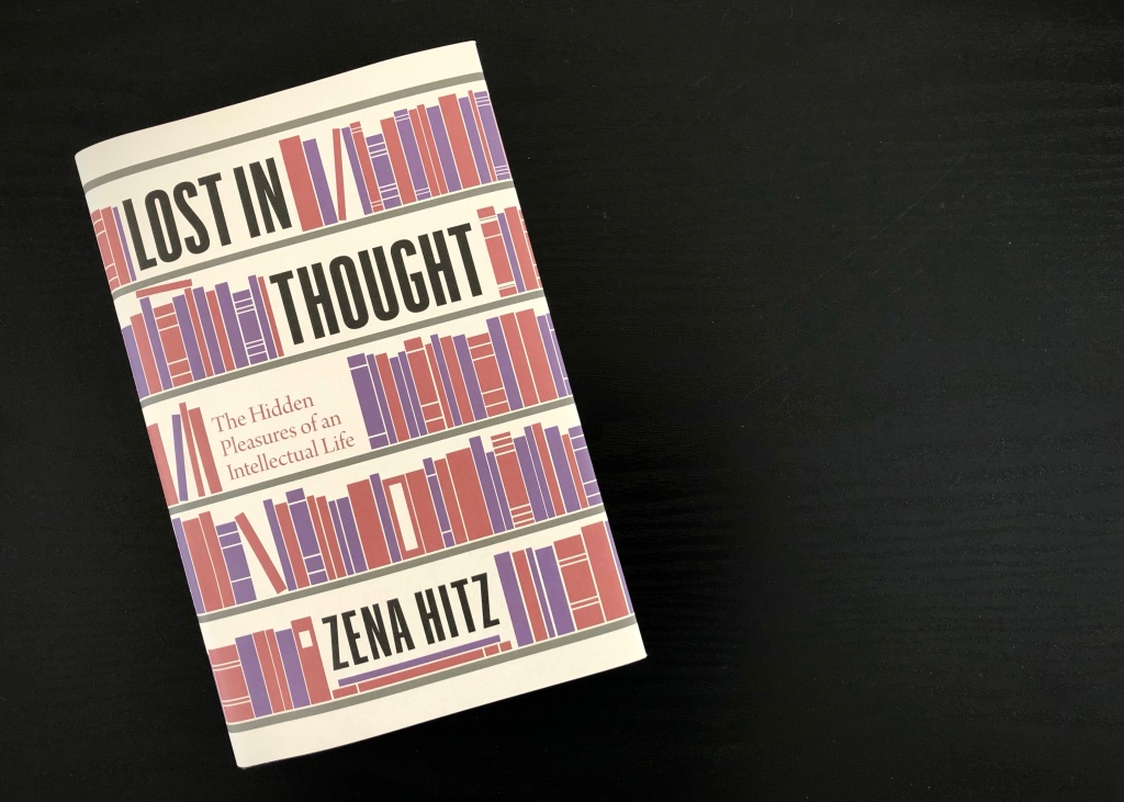 Cover of 'Lost in Thought: The Hidden Pleasures of an Intellectual Life,' by Zena Hitz